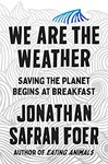 Jonathan Safran Foer: We Are the Weather