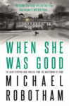 Michael Robotham: When She Was Good