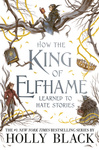 Holly Black: How the King of Elfhame Learned to Hate Stories