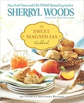 Sherryl Woods: The Sweet Magnolias Cookbook