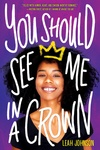 Leah Johnson: You Should See Me in a Crown