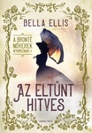 Bella Ellis: Az eltűnt hitves