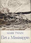 Mark Twain: Élet a Mississippin