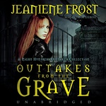 Jeaniene Frost: Outtakes from the Grave