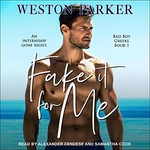 Weston Parker: Fake It For Me