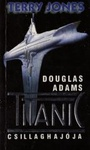 Terry Jones: Douglas Adams Titanic csillaghajója