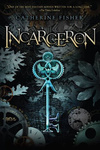 Catherine Fisher: Incarceron (angol)