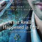 Cassandra Clare – Sarah Rees Brennan: What Really Happened in Peru