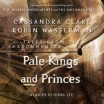 Cassandra Clare – Robin Wasserman: Pale Kings and Princes