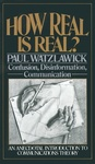 Paul Watzlawick: How Real is Real?
