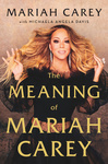 Mariah Carey: The Meaning of Mariah Carey