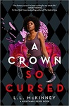 L. L. McKinney: A Crown So Cursed
