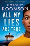 Dorothy Koomson: All My Lies Are True