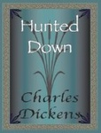 Charles Dickens: Hunted Down