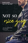 R. S. Grey: Not So Nice Guy – Nem is olyan rendes srác