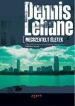 Dennis Lehane: Megszentelt életek