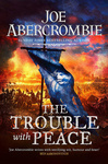 Joe Abercrombie: The Trouble With Peace