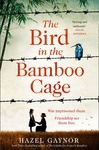 Hazel Gaynor: The Bird in the Bamboo Cage