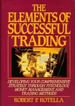 Robert P. Rotella: The Elements of Successful Trading