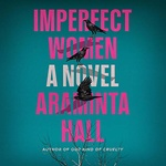Araminta Hall: Imperfect Women