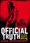 Rex Brown – Mark Eglinton: Official Truth, 101 Proof