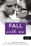 J. L. Armentrout: Fall with Me – Zuhanj velem