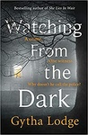 Gytha Lodge: Watching from the Dark
