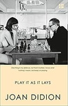 Joan Didion: Play It As It Lays
