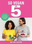 Roxy Pope – Ben Pook: So Vegan in 5