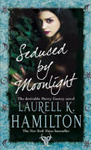 Laurell K. Hamilton: Seduced by Moonlight