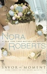 Nora Roberts: Savor the Moment