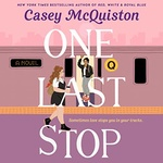 Casey McQuiston: One Last Stop