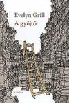 Evelyn Grill: A gyűjtő