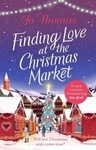 Jo Thomas: Finding Love at the Christmas Market
