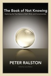 Peter Ralston: The Book of Not Knowing