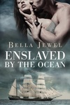 Bella Jewel: Enslaved by the Ocean