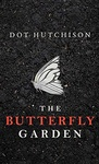 Dot Hutchison: The Butterfly Garden
