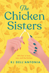 K. J. Dell'Antonia: The Chicken Sisters