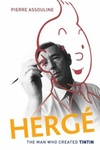 Pierre Assouline: Hergé: The Man Who Created Tintin