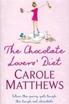 Carole Matthews: The Chocolate Lovers' Diet