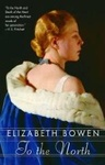 Elizabeth Bowen: To the North