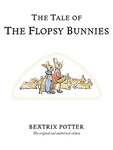 Beatrix Potter: The Tale of the Flopsy Bunnies