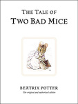 Beatrix Potter: The Tale of Two Bad Mice
