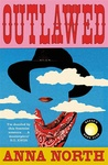 Anna North: Outlawed