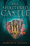 Jennifer A. Nielsen: The Shattered Castle