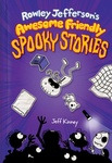 Jeff Kinney: Rowley Jefferson's Awesome Friendly Spooky Stories