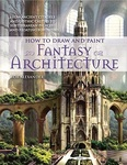 Rob Alexander: How to Draw and Paint Fantasy Architecture