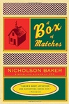 Nicholson Baker: A Box of Matches