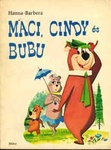 William Hanna – Joseph Barbera: Maci, Cindy és Bubu