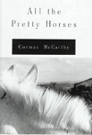 Cormac McCarthy: All the Pretty Horses
